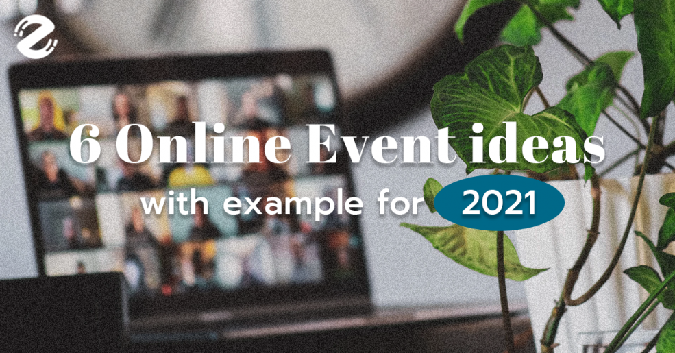 6 Online Event ideas with example for 2021