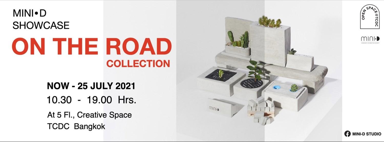 """การจัดแสดงผลงาน MINI-D Showcase : Collection """"On The Road"""" Zipevent"""