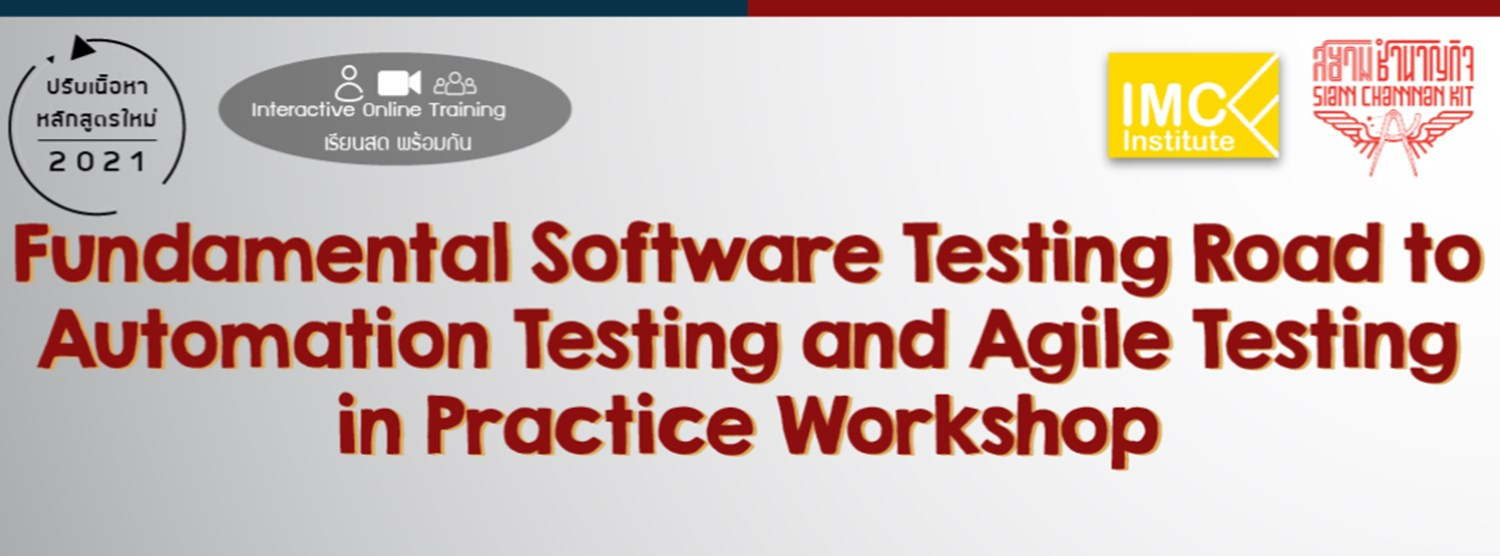 Fundamental Software Testing Road to Automation Testing and Agile Testing in Practice Workshop (Interactive Online) Zipevent