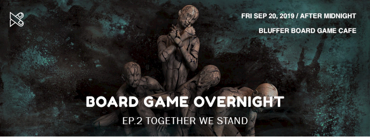 Board Game Overnight EP.2 - Together we stand Zipevent
