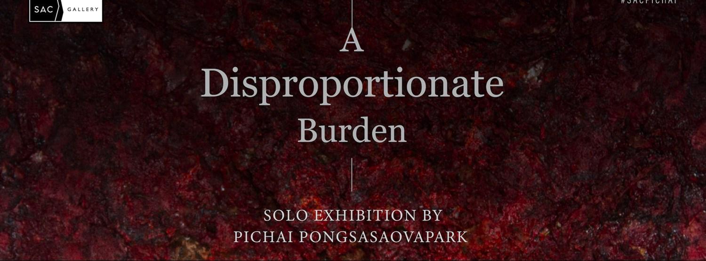 A Disproportionate Burden by Pichai Pongsasaovapark Zipevent