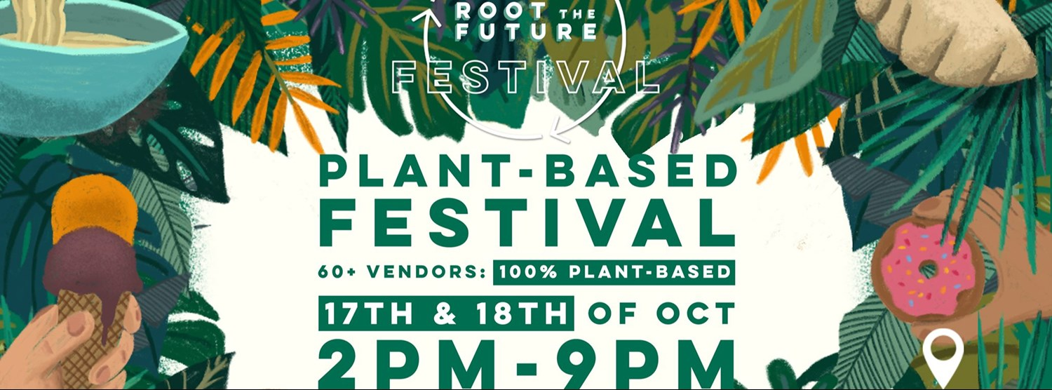 Root The Future Plant-Based & Sustainability Festival Zipevent