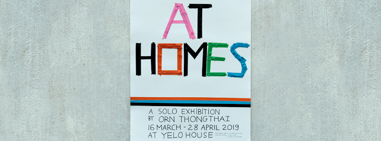 """AT HOMES"" A Solo Exhibition by Orn Thongthai  Zipevent"