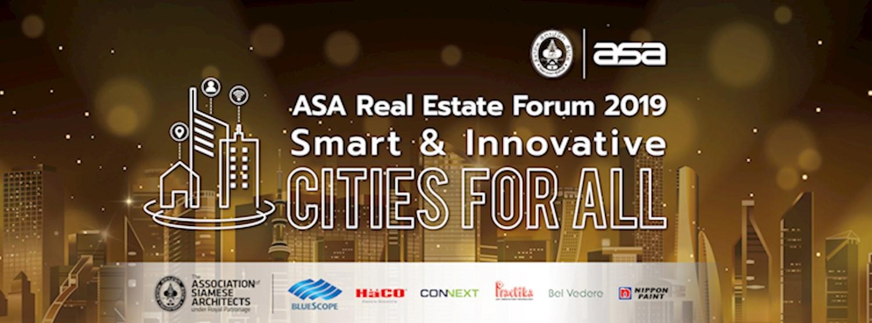 ASA Real Estate Forum 2019 : Smart & Innovative Cities for all เมืองอัจฉริยะ เมืองนวัตกรรม เมืองเพื่อทุกคน Zipevent
